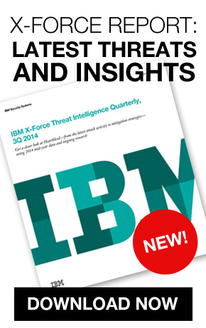 Download the IBM X-Force Threat Intelligence Report - 3Q 2014