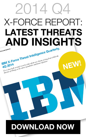 Download the IBM X-Force Threat Intelligence Report - 4Q 2014