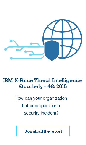 Download the Q4 2015 IBM X-Force Threat Intelligence Quarterly